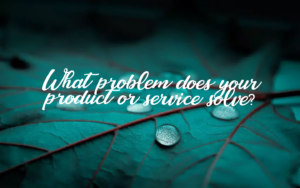 what problem does your product or service solve